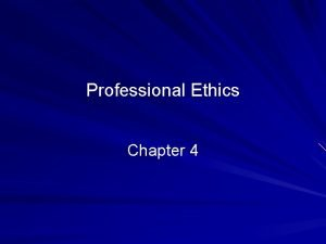 Professional Ethics Chapter 4 2010 Prentice Hall Business