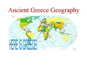 Ancient Greece Geography How has the geography of