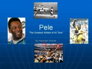 Pele The Greatest Athlete of All Time By