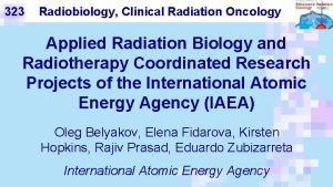 323 Radiobiology Clinical Radiation Oncology Applied Radiation Biology