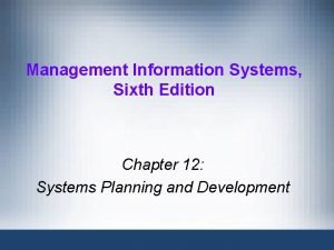 Management Information Systems Sixth Edition Chapter 12 Systems
