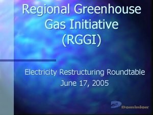 Regional Greenhouse Gas Initiative RGGI Electricity Restructuring Roundtable