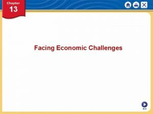 Facing Economic Challenges NEXT Chapter 13 Facing Economic