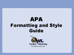 APA Formatting and Style Guide What is APA