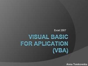 Excel 2007 VISUAL BASIC FOR APLICATION VBA Anna