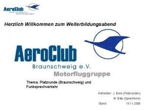 Herzlich Willkommen zum Weiterbildungsabend Thema Platzrunde Braunschweig und