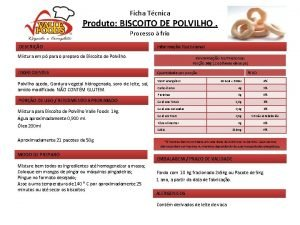 Ficha Tcnica Produto BISCOITO DE POLVILHO Processo frio