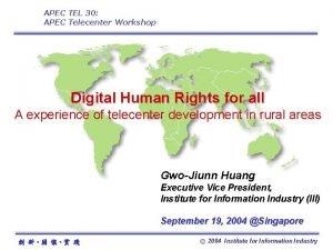 APEC TEL 30 APEC Telecenter Workshop Digital Human