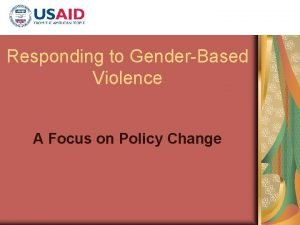 Responding to GenderBased Violence A Focus on Policy