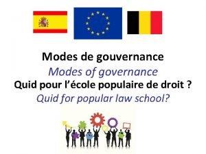 Modes de gouvernance Modes of governance Quid pour