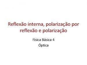 Reflexo interna polarizao por reflexo e polarizao Fsica