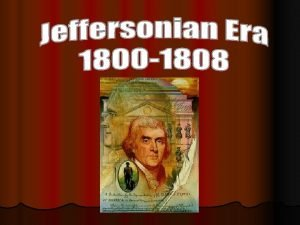 ELECTION OF 1800 Jefferson and Aaron Burr tie