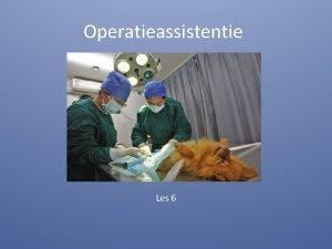 Operatieassistentie Les 6 Wat moet je kennenkunnen Afspraak