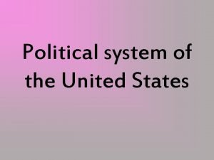 Political system of the United States The United