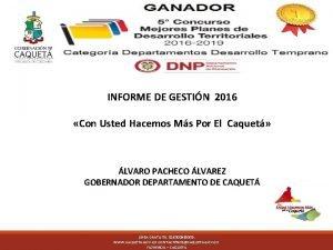 INFORME DE GESTIN 2016 Con Usted Hacemos Ms