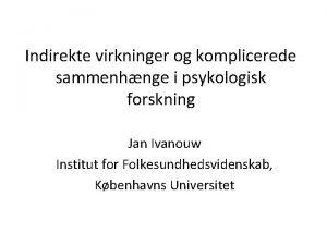 Indirekte virkninger og komplicerede sammenhnge i psykologisk forskning