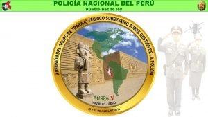 POLICA NACIONAL DEL PER Pueblo hecho ley POLICA