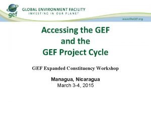 Accessing the GEF and the GEF Project Cycle