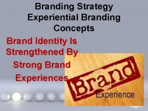 Branding Strategy Experiential Branding Concepts Brand Identity Is