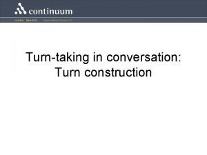 Turntaking in conversation Turn construction Observable facts of