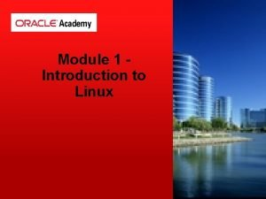 Module 1 Introduction to Linux Linux Basics Users