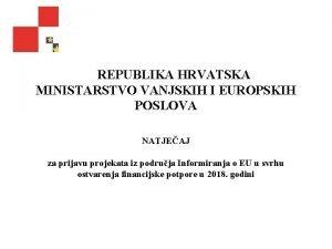 REPUBLIKA HRVATSKA MINISTARSTVO VANJSKIH I EUROPSKIH POSLOVA NATJEAJ