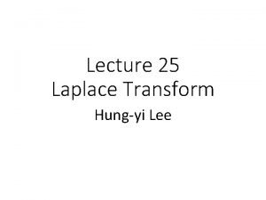 Lecture 25 Laplace Transform Hungyi Lee Reference Textbook