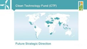 Clean Technology Fund CTF Future Strategic Direction CTF