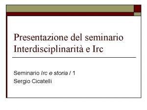 Presentazione del seminario Interdisciplinarit e Irc Seminario Irc