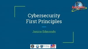 Cybersecurity First Principles Janica Edmonds Cybersecurity Introduction 2