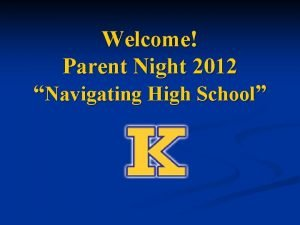 Welcome Parent Night 2012 Navigating High School Introductions