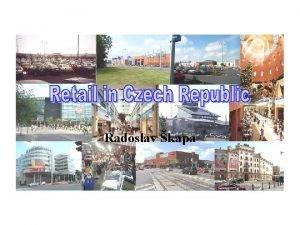 Radoslav kapa Retail in Czech Republic overview Retail