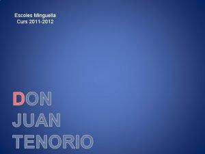 Escoles Minguella Curs 2011 2012 DON JUAN TENORIO