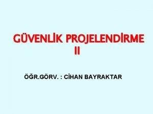 GVENLK PROJELENDRME II R GRV CHAN BAYRAKTAR MONTE