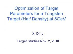 Optimization of Target Parameters for a Tungsten Target
