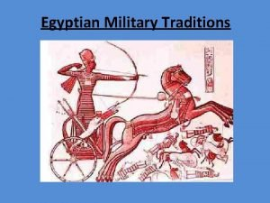 Egyptian Military Traditions Egyptian Military Traditions Gods involved
