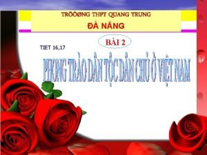TRNG THPT QUANG TRUNG NNG Tun 2 Tit