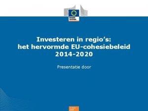 Investeren in regios het hervormde EUcohesiebeleid 2014 2020