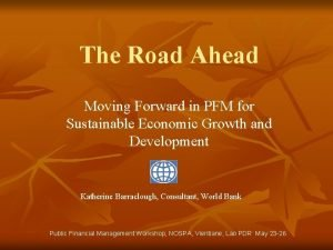 The Road Ahead Moving Forward in PFM for