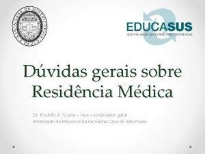 Dvidas gerais sobre Residncia Mdica Dr Rodolfo A