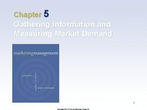 Chapter 5 Gathering Information and Measuring Market Demand