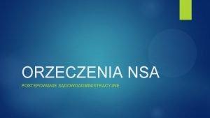 ORZECZENIA NSA POSTPOWANIE SDOWOADMINISTRACYJNE NSA rozstrzyga sprawy wyrokiem