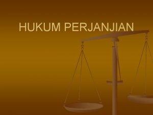 HUKUM PERJANJIAN A Pengertian Perikatan Suatu perhubungan hukum