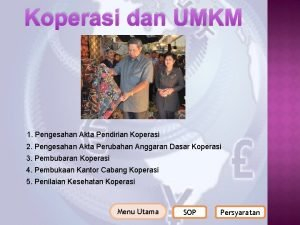 Koperasi dan UMKM 1 Pengesahan Akta Pendirian Koperasi