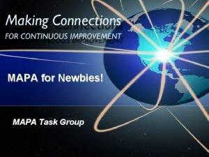 MAPA for Newbies MAPA Task Group From APE