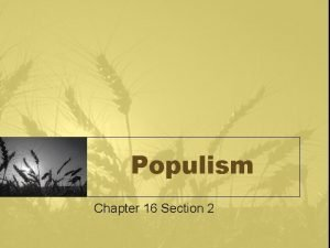 Populism Chapter 16 Section 2 Rural America Populism