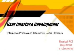 User Interface Development Interactive Process and Interactive Media