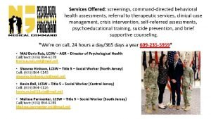 Services Offered Offered screenings commanddirected behavioral health assessments