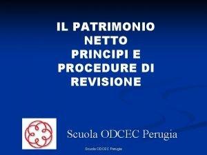 IL PATRIMONIO NETTO PRINCIPI E PROCEDURE DI REVISIONE