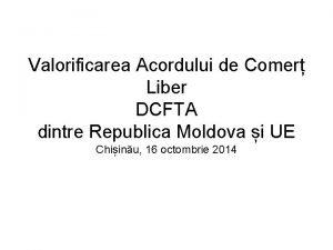 Valorificarea Acordului de Comer Liber DCFTA dintre Republica